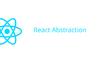 React Abstraction